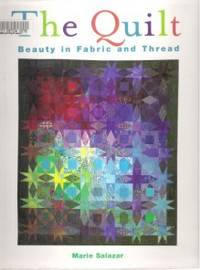 THE QUILT Beauty in Fabric and Thread