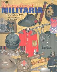 The International Militaria Collectors Guide - Prictures and Prices for 1000 Items.