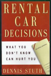 Rental Car Decisions.  What You Don't Know Can Hurt You