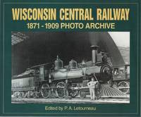 WISCONSIN CENTRAL RAILWAY: 1871 THROUGH 1909: Photo Archive