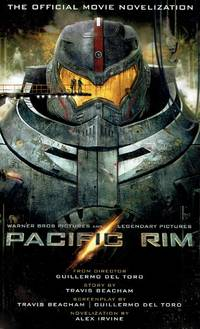 Pacific Rim: The Official Movie Novelization by  Alexander Irvine - Paperback - 2013-07-16 - from Kayleighbug Books (SKU: 028226)