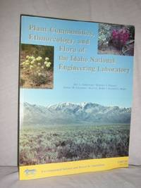 Plant Communities, Ethnoecology and Flora of the Idaho National Engineering Laboratory