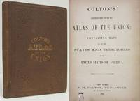 COLTON'S CONDENSED OCTAVO ATLAS OF THE UNION: CONTAINING MAPS OF ALL THE  STATES & TERRITORIES OF THE UNITED STATES OF AMERICA