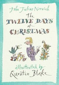 The Twelve Days of Christmas by John Julius Norwich - Hardcover - 2013 - from ThriftBooks (SKU: G1782392238I3N01)