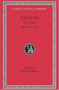 Tacitus: The Annals, Books 13-16 (Loeb Classical Library): Bk. 13-16, v. 5