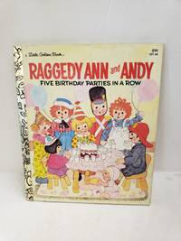 Raggedy Ann and Andy Five Birthday Parties in a Row