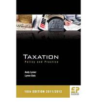 Taxation: Policy & Practice (2011/12 - 18th Edition)