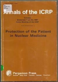 Annals of the ICRP Includes Statement from the 1987 Come Meeting of the ICRP.  ICRP Publication 52. Protection of the Patient in Nuclear Medicine. Volume  17 No. 4 1987