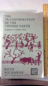The transformation of the Chinese earth: Aspects of the evaluation of the Chinese earth from earliest times to Mao Tse-tung
