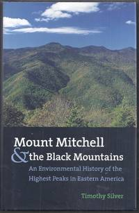 Mount Mitchell and the Black Mountains. An Environmental history of the Highest Peaks in Eastern America