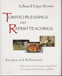 Tomato Blessings and Radish Teachings Recipes and Reflecctions