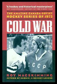 COLD WAR   The Amazing Canada Soviet Hockey Series of 1972
