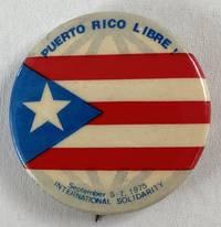 image of Puerto Rico Libre! / September 5-7, 1975. International Solidarity [pinback button]