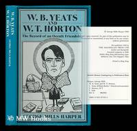 W.B. Yeats and W.T. Horton : the record of an occult friendship / George Mills Harper