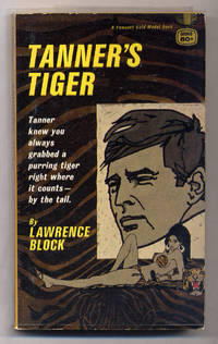 Tanner's Tiger by  Lawrence BLOCK - Signed First Edition - 1968 - from Between the Covers- Rare Books, Inc. ABAA (SKU: 314419)