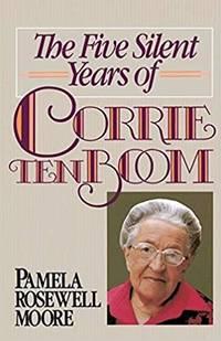 Five Silent Years of Corrie ten Boom