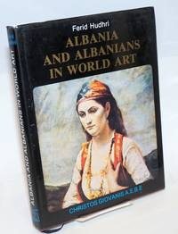 Albania and Albanians in World Art, Revised and completed for the English edition