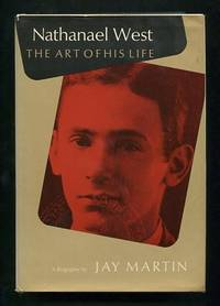 Nathanael West: The Art of His Life