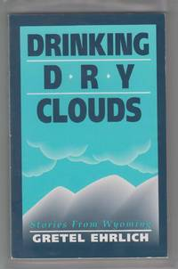 Drinking Dry Clouds; Stories from Wyoming