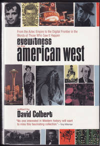image of Eyewitness to the American West: from the First Frontier to the New Age  Seekers in the Words of Those Who Saw it Happen