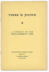 image of There Is Justice. A Summary of the Sacco-Vanzetti Case
