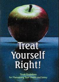 image of Treat Yourself Right: Torah Guidelines for Maintaining Your Health and  Safety