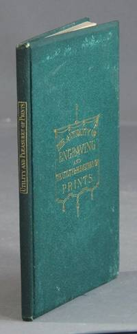The origin and antiquity of engraving: with some remarks on the utility and pleasures of prints