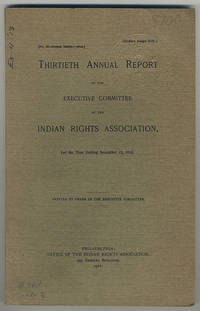 The thirtieth annual report of the Executive Committee of the Indian Rights Association, for the year ending December 12, 1912.