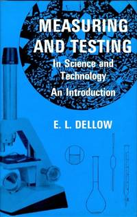 Measuring and Testing in Science and Technology. An Introduction