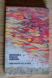 Napoleon's Russian Campaign by Count Philippe-Paul de Segur; (Translated from the French By J. David Townsend) - Paperback - 1980 - from The Cat's Hat Book Store and Biblio.com