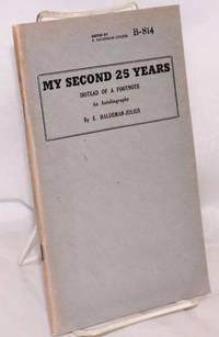 My second 25 years, instead of a footnote. An autobiography