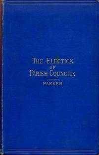 THE ELECTION OF PARISH COUNCILS under the Local Government Act, 1894