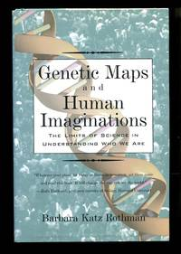 image of Genetic Maps and Human Imaginations: The Limits of Science in Understanding Who We Are