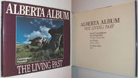 The Alberta Album: The Living Past by Cunningham, Dave; Sternthal, David; Betke, Carl; Giles, W. Mark - 1985