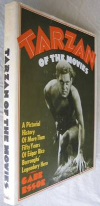 Tarzan of the Movies: A Pictorial History of More Than Fifty Years of Edgar Rice Burroughs' Legendary Hero  -(hard cover with jacket)