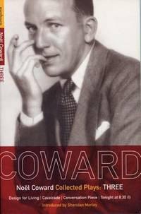 Coward - Plays 3 : Design for Living; Cavalcade; Conversation Piece; Tonight at 8. 30 (i); Still...