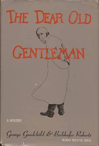 The Dear Old Gentleman, A Cock Robin Mystery (Murder Revisited Series)