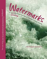 Watermarks : A Teaching-Guiding Primer for Part- And Full-Time College Faculty
