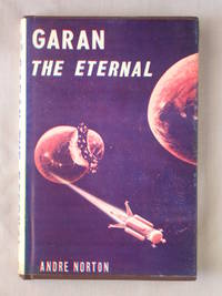 Garan the Eternal by  Andre Norton - First Edition - 1972 - from Mind Electric Books and Biblio.com