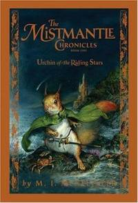 image of Mistmantle Chronicles, Book One the Urchin of the Riding Stars