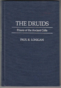 The Druids: Priests of the Ancient Celts