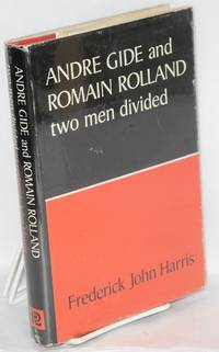 André Gide and Romain Rolland: two men divided