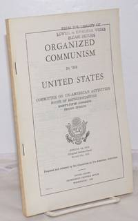 image of Organized communism in the United States. Committee on Un-American Activities, House of Representatives, Eighty-fifth Congress, second session