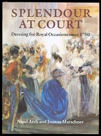 image of SPLENDOUR AT COURT:  DRESSING FOR ROYAL OCCASIONS SINCE 1700.