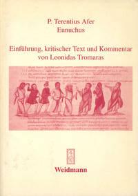 P. Terentius Afer: Eunuchus; Einfuhrung, kritischer Text und Kommentar von Leonidas Tromaras