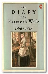 The Diary Of A Farmer's Wife 1796-1797