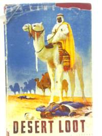 Desert Loot by A.A. Cameron - Hardcover - from World of Rare Books (SKU: 1583842401IEV)