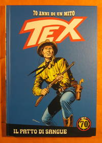 Tex: 70 Anni Di Un Mito: Il Patto Di Sangue