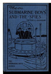 THE SUBMARINE BOYS AND THE SPIES; or, Dodging the Sharks of the Deep #4.