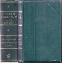 Modern Medicine. Its Theory and Practice in Original Contributions by American and Foreign Authors.  Volume IV (4): Diseases of the Circulatory System – Diseases of the Blood – Diseases of the Lymphatic System – Diseases of the Ductless Glands – Vasomotor and Trophic Disorders. Second Edition, Thoroughly Revised